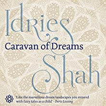 Caravan of Dreams (       UNABRIDGED) by Idries Shah Narrated by David Ault