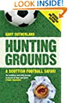 Hunting Grounds: A Scottish Football...