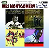 Three Classic Albums Plus [The Wes Montgomery Trio / Montgomeryland / The Incredible Jazz Guitar] by Wes Montgomery (2011) Audio CD