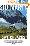 Switchbacks: True Stories from the Ca...