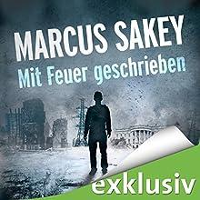 Mit Feuer geschrieben (Die Abnormen 3) Hörbuch von Marcus Sakey Gesprochen von: Torben Kessler