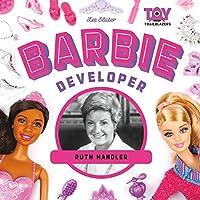 Barbie developer : Ruth Handler