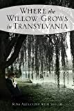 img - for Where the Willow Grows in Transylvania book / textbook / text book