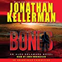 Bones: An Alex Delaware Novel Audiobook by Jonathan Kellerman Narrated by John Rubinstein