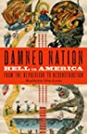 Damned Nation: Hell in America from t...