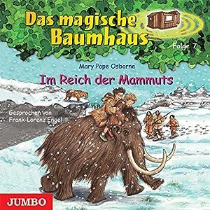 Im Reich der Mammuts (Das magische Baumhaus 7) Hörbuch