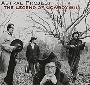 Astral Project - Legend of Cowboy Bill - Amazon.com Music