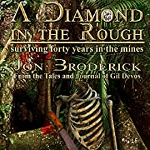 A Diamond in the Rough: Surviving Forty Years in the Diamond Mines Audiobook by Jon Broderick Narrated by Michael Morgan