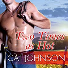 Two Times as Hot: Oklahoma Nights, Book 2 (       UNABRIDGED) by Cat Johnson Narrated by Alice Chapman