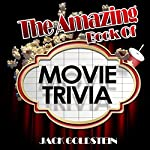 The Amazing Book of Movie Trivia | Jack Goldstein