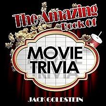 The Amazing Book of Movie Trivia | Livre audio Auteur(s) : Jack Goldstein Narrateur(s) : Jeffrey Maas