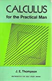 Calculus For the Practical Man (Mathematics For Self-Study Series) (0442284896) by J. E. Thompson