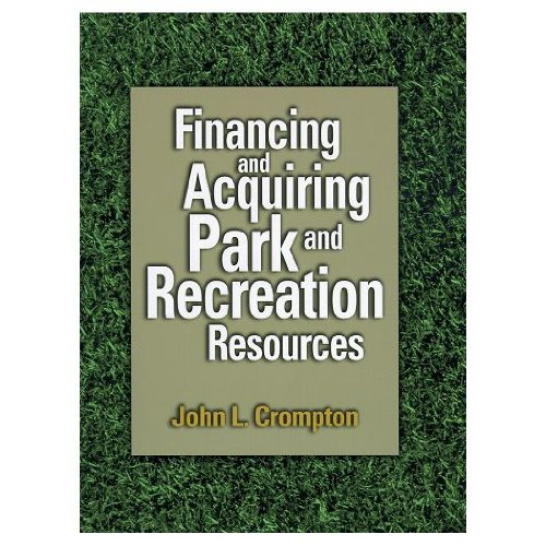 Financing And Acquiring Park And Recreation Resources (Hardcover Book)