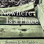 Nowhere is a Place | Bernice McFadden