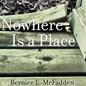 Nowhere is a Place | [Bernice McFadden]
