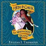 The Marauders' Island: Hen & Chick, Book 1   Tristan J. Tarwater