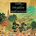 Jade Dragon Mountain: A Novel (       UNABRIDGED) by Elsa Hart Narrated by David Shih