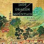 Jade Dragon Mountain: A Novel | Elsa Hart