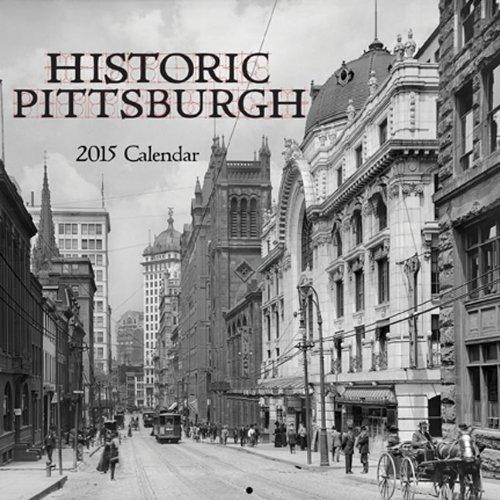 Historic Pittsburgh 2015 Calendar