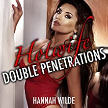 Hotwife Double Penetrations (       UNABRIDGED) by Hannah Wilde Narrated by Hannah Wilde