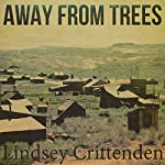 Away from Trees | Lindsey Crittenden