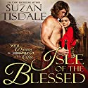 Isle of the Blessed Audiobook by Suzan Tisdale Narrated by Brad Wills