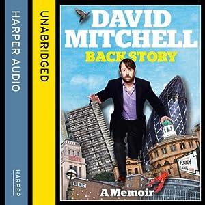 David Mitchell: Back Story | [David Mitchell]