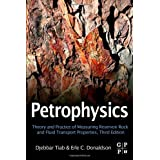 Petrophysics, Third Edition: Theory and Practice of Measuring Reservoir Rock and Fluid Transport Properties
