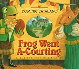 img - for Frog Went A-Courting: A Musical Play in Six Acts book / textbook / text book