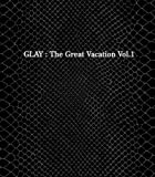 THE GREAT VACATION VOL.1~SUPER BEST OF GLAY~(初回限定盤A)(DVD付)