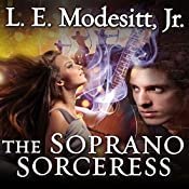 The Soprano Sorceress: Spellsong Cycle, Book 1 | L. E. Modesitt, Jr.