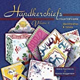 img - for By Helene Guarnaccia Handkerchiefs: A Collector's Guide- Identification & Values, Vol. 2 (Ill) [Hardcover] book / textbook / text book