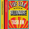 Five Star Billionaire (       UNABRIDGED) by Tash Aw Narrated by Nick Taylor