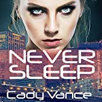 Never Sleep: The Endless Midnight Trilogy, Volume 1 | Cady Vance