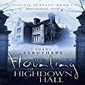 The Haunting of Highdown Hall Audiobook by Shani Struthers Narrated by Sheila Dearden