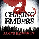 Chasing Embers: A Ben Garston Novel Audiobook by James Bennett Narrated by Colin Mace
