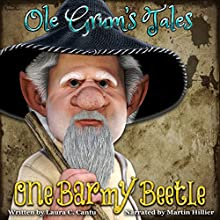 Ole Grum's Tales: One Barmy Beetle Audiobook by Laura C. Cantu Narrated by Martin Hillier,  Punch Audio
