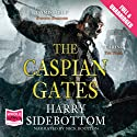 The Caspian Gates Audiobook by Harry Sidebottom Narrated by Nick Boulton