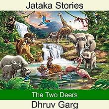 The Two Deers | Livre audio Auteur(s) : Dhruv Garg Narrateur(s) : Ishita Garg