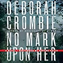 No Mark Upon Her: A Duncan Kincaid - Gemma James Crime Novel, Book 14 Audiobook by Deborah Crombie Narrated by Gerard Doyle