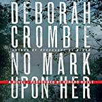 No Mark Upon Her: A Duncan Kincaid - Gemma James Crime Novel, Book 14 | Deborah Crombie