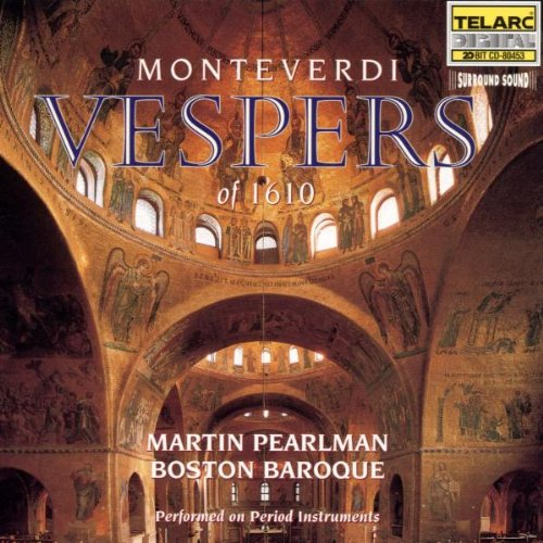 Monteverdi - Vespers of 1610 (Vespro della Beata Vergine) / Chandler, R. Croft, Atkinson, Numura, Boston Baroque, Pearlman