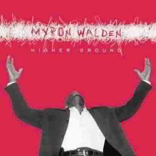 Higher Ground by Myron Walden