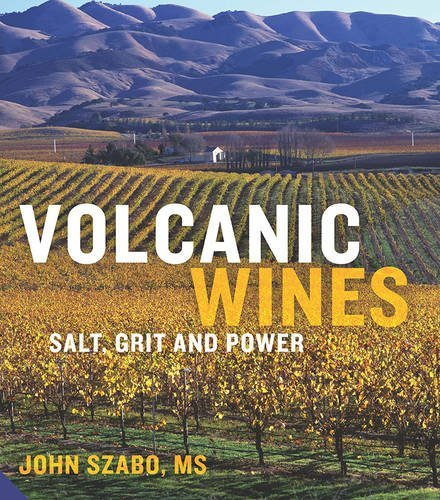 Volcanic Wines: Salt, Grit and Power by John Szabo