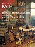 The Six Brandenburg Concertos and the Four Orchestral Suites in Full Score (Dover Orchestral Scores)