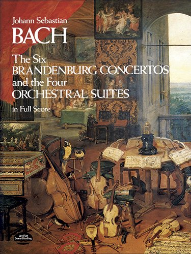 The Six Brandenburg Concertos and the Four Orchestral...