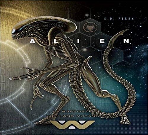 Alien - Rapport Weyland-Yutani - tome 1 - Alien : Le Rapport Weyland-Yutani