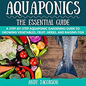 Aquaponics: The Essential Aquaponics Guide Audiobook
