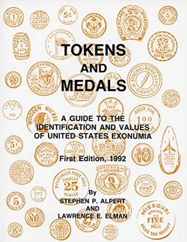 Tokens & Medals A Guide to the Identification & Values of United States Exonumia