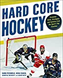 img - for Hard Core Hockey: Essential Skills, Strategies, and Systems from the Sport's Top Coaches book / textbook / text book